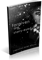 Blitz Sign-Up: Forgiven Are the Starry-Eyed  by Christine Doré Miller