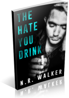 Blitz Sign-Up: The Hate You Drink by N.R. Walker