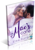 Review Opportunity: Mae's Cafe by Elsa Kurt