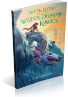 Blitz Sign-Up: Silver Batal and the Water Dragon Races by K.D. Halbrook