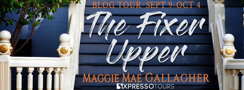 Blog Tour & Giveaway: The Fixer Upper by Maggie Mae Gallagher