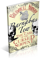 Review Opportunity: Barnabas Tew and the Case of the Cursed Serpent by Columbkill Noonan
