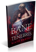 Blitz Sign-Up: Bane of Tenebris by Blaise Ramsay