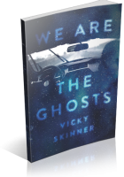 Tour Sign-Up: We Are The Ghosts by Vicky Skinner