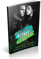 Review Opportunity: Anything Between Us by Sarah Fine