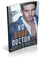 Blitz Sign-Up: No Good Doctor by Nicole Snow