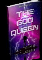 Blitz Sign-Up: The God Queen by M.L. Tishner
