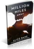Blitz Sign-Up: Million Miles Away by Alice Bane