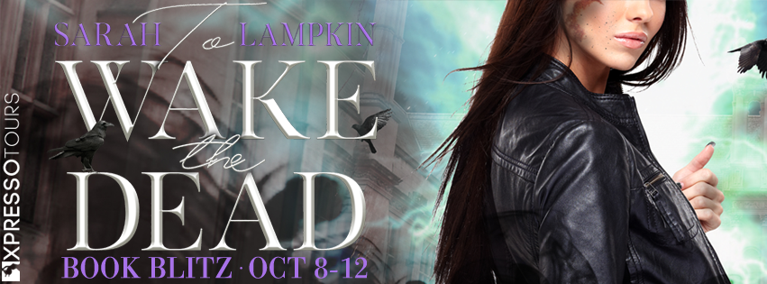 {Excerpt+Giveaway} To Wake the Dead by Sarah Lampkin