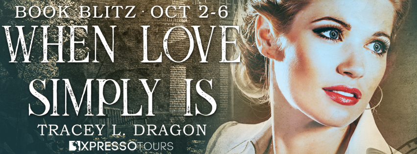 {Excerpt+Giveaway} When Love Simply Is by Tracey L. Dragon