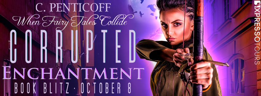 {Excerpt+Giveaway} Corrupted Enchantment: When Fairy Tales Collide by C. Penticoff