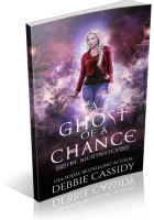 Blitz Sign-Up: A Ghost of a Chance by Debbie Cassidy