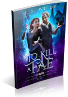 Blitz Sign-Up: To Kill a Fae by C.S. Wilde