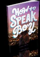 Tour: How to Speak Boy by Tiana Smith