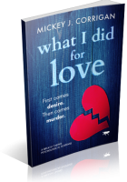 Tour: What I Did for Love by Mickey J Corrigan