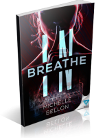 Blitz Sign-Up: Breathe In by Michelle Bellon