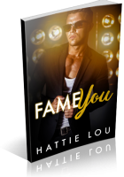 Blitz Sign-Up: Fame You by Hattie Lou