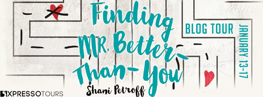 Blog Tour & Giveaway: Finding Mr. Better-Than-You by Shani Petroff