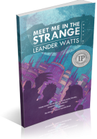 Blitz Sign-Up: Meet Me in the Strange by Leander Watts