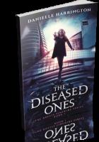Tour: The Diseased Ones by Danielle Harrington