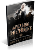 Blitz Sign-Up: Stealing The Throne by Quirah Casey