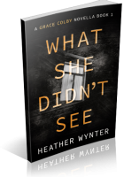 Blitz Sign-Up: What She Didn't See by Heather Wynter