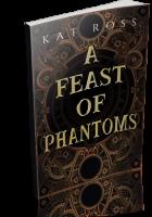Tour: A Feast of Phantoms by Kat Ross