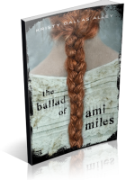 Tour: The Ballad of Ami Miles by Kristy Dallas Alley