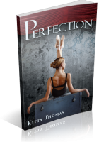 Blitz Sign-Up: Perfection by Kitty Thomas