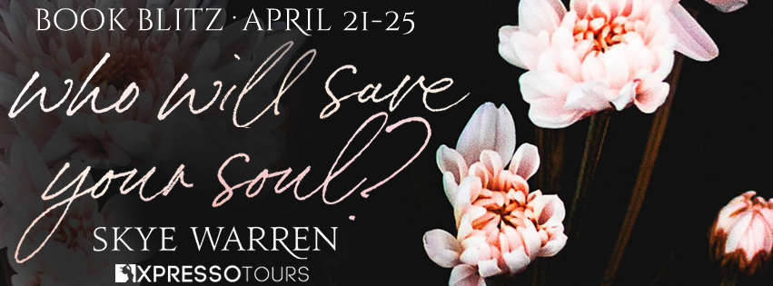 Book Blitz: Who Will Save Your Soul by Skye Warren + Giveaway (INTL)