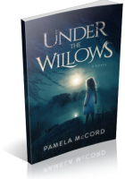 Blitz Sign-Up: Under the Willows by Pamela McCord