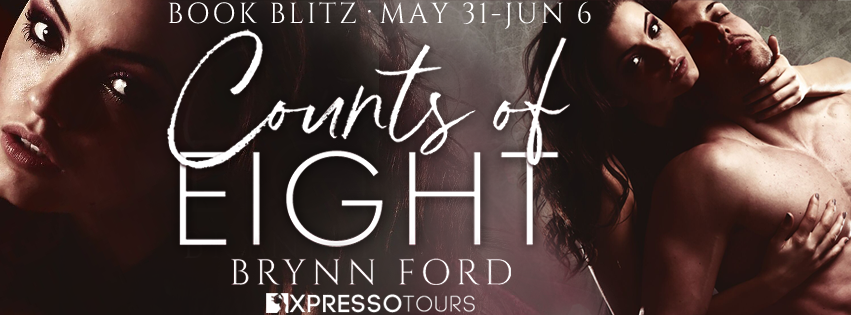 Book Blitz: Counts of Eight by Brynn Ford + Giveaway (INTL)