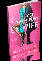 Blitz Sign-Up: Dear Future Ex-wife by Jillian Quinn