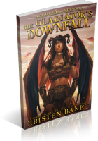 Blitz Sign-Up: The Gladiator's Downfall by Kristen Banet