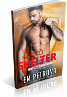 Blitz Sign-Up: His to Shelter by Em Petrova