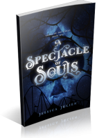 Blitz Sign-Up: A Spectacle of Souls by Jessica Julien