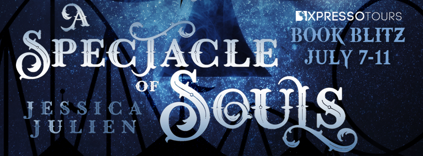 Book Blitz with Giveaway:  A Spectacle of Souls (Circus of the Stolen #1) by Jessica Julien