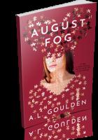 Blitz Sign-Up: August Fog by A.L. Goulden