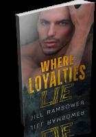 Blitz Sign-Up: Where Loyalties Lie by Jill Ramsower