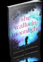 Review Opportunity: She Walks in Moonlight by Jennifer Silverwood