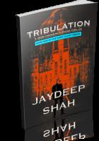 Tour: Tribulation by Jaydeep Shah
