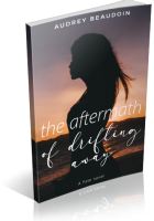 Blitz Sign-Up: The Aftermath of Drifting Away by Audrey Beaudoin