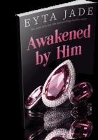 Blitz Sign-Up: Awakened by Him by Eyta Jade