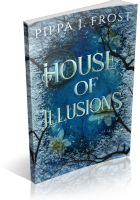 Review Opportunity: House of Illusions by Pippa J. Frost