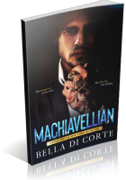 Tour: Machiavellian by Bella Di Corte
