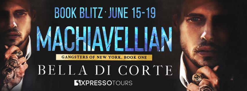 Book Blitz: Machiavellian by Bella Di Corte + Giveaway (INTL)