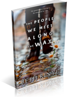 Blitz Sign-Up: The People We Meet Along The Way by Beth Rinyu
