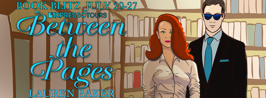 Book Blitz with Giveaway:  Between the Pages by Lauren Baker