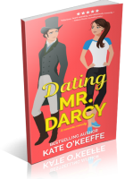 Blitz Sign-Up: Dating Mr. Darcy by Kate O'Keeffe