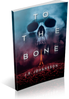 Review Opportunity: To The Bone by J.R. Johansson